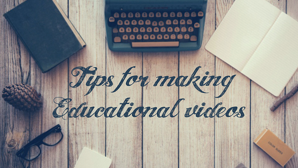 Tips for making educational videos