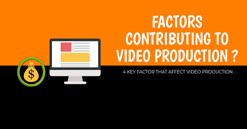 Factors Contributing To Video Production